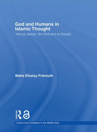 God And Humans In Islamic Thought Abd Al Jabbar