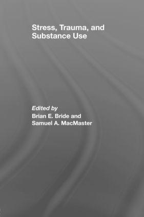 Stress, Trauma and Substance Use: 1st Edition (Hardback) book cover