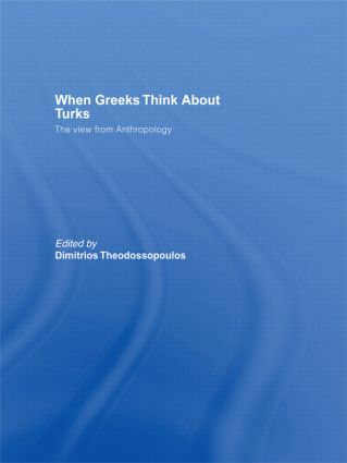 When Greeks think about Turks: The View from Anthropology book cover