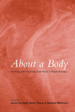 About a Body: Working with the Embodied Mind in Psychotherapy (Paperback) book cover