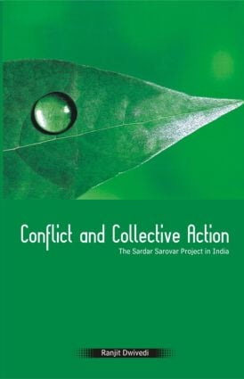 Conflict and Collective Action: The Sardar Sarovar Project in India (Hardback) book cover