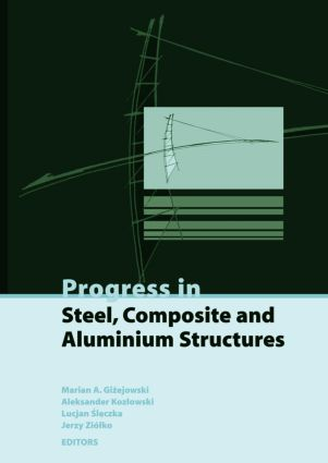 Progress in Steel, Composite and Aluminium Structures: Proceedings of the XI Int Conf on Metal Structures (ICMS 2006), Rzeszow, Poland, 21-23 June 2006, 1st Edition (Pack) book cover