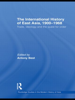 The International History of East Asia, 1900–1968: Trade, Ideology and the Quest for Order (Hardback) book cover