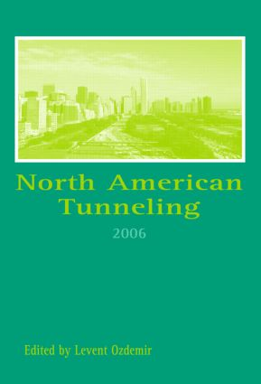 North American Tunneling 2006: Proceedings of the North American Tunneling Conference 2006, Chicago, USA, 10-15 June 2006, 1st Edition (Pack) book cover