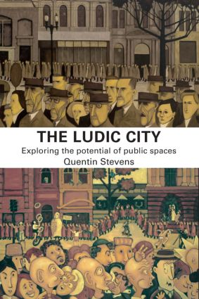 The Ludic City: Exploring the Potential of Public Spaces (Paperback) book cover