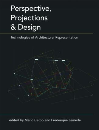 Perspective, Projections and Design: Technologies of Architectural Representation (Paperback) book cover