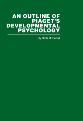 An Outline of Piaget's Developmental Psychology: 1st Edition (Hardback) book cover