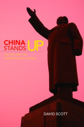 China Stands Up: The PRC and the International System (Paperback) book cover