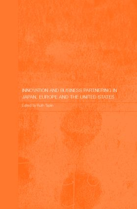 Innovation and Business Partnering in Japan, Europe and the United States (Hardback) book cover