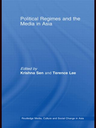 Political Regimes and the Media in Asia (Hardback) book cover