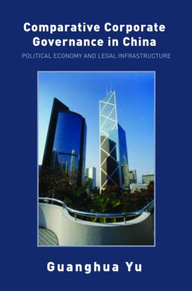 Comparative Corporate Governance in China: Political Economy and Legal Infrastructure, 1st Edition (Paperback) book cover