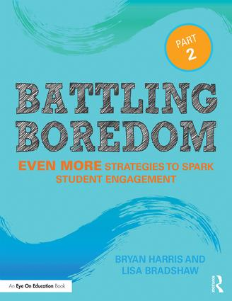 Battling Boredom, Part 2: Even More Strategies to Spark Student Engagement, 2nd Edition (Paperback) book cover