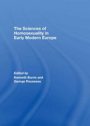 The Sciences of Homosexuality in Early Modern Europe (Hardback) book cover