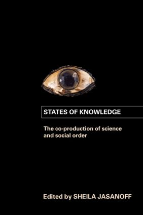 States of Knowledge: The Co-production of Science and the Social Order (Paperback) book cover