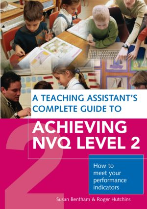 A Teaching Assistant's Complete Guide to Achieving NVQ Level 2