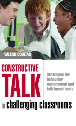 Constructive Talk in Challenging Classrooms: Strategies for Behaviour Management and Talk-Based Tasks, 1st Edition (Paperback) book cover