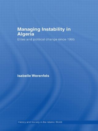 Managing Instability in Algeria: Elites and Political Change since 1995 (Hardback) book cover