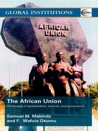 The African Union: Challenges of globalization, security, and governance (Paperback) book cover