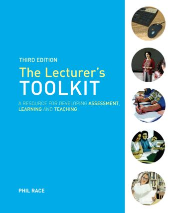 The Lecturer's Toolkit: A Practical Guide to Assessment, Learning and Teaching, 3rd Edition (Hardback) book cover