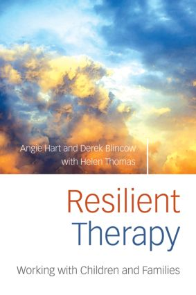 Resilient Therapy: Working with Children and Families, 1st Edition (Paperback) book cover