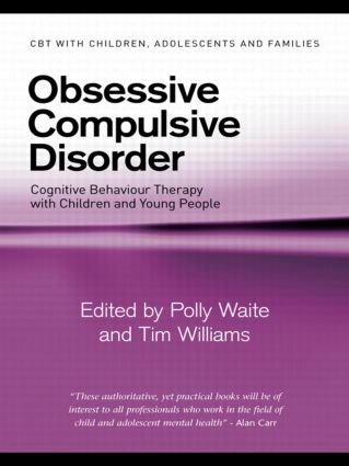 Obsessive Compulsive Disorder: Cognitive Behaviour Therapy with Children and Young People (Paperback) book cover