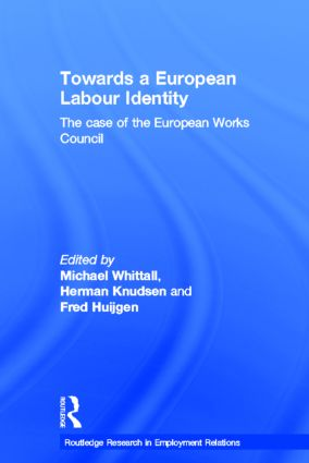 Towards a European Labour Identity: The Case of the European Works Council (Hardback) book cover
