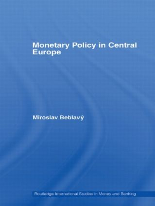 Monetary Policy in Central Europe (Hardback) book cover