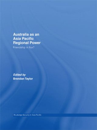 Australia as an Asia-Pacific Regional Power: Friendships in Flux? (Hardback) book cover