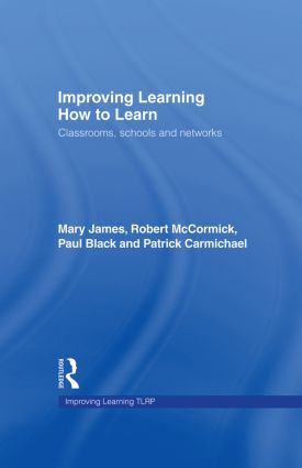Improving Learning How to Learn: Classrooms, Schools and Networks book cover