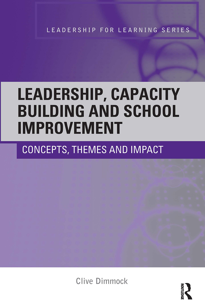Leadership, Capacity Building and School Improvement: Concepts, themes and impact (Paperback) book cover
