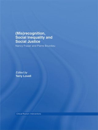 (Mis)recognition, Social Inequality and Social Justice: Nancy Fraser and Pierre Bourdieu (Hardback) book cover