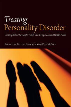Treating Personality Disorder: Creating Robust Services for People with Complex Mental Health Needs (Hardback) book cover