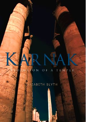Karnak: Evolution of a Temple, 1st Edition (Paperback) book cover