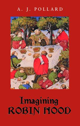 Imagining Robin Hood: The Late Medieval Stories in Historical Context, 1st Edition (Paperback) book cover