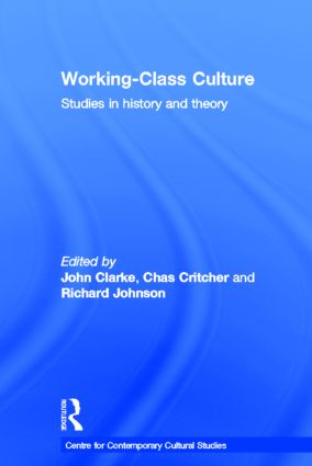 Working Class Culture: Studies in History and Theory, 1st Edition (Hardback) book cover