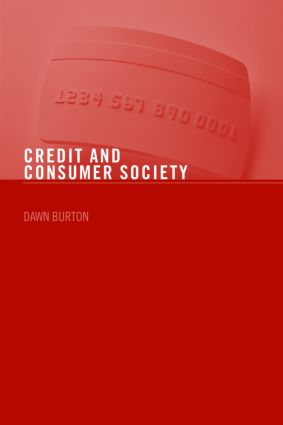Credit and Consumer Society: 1st Edition (Paperback) book cover