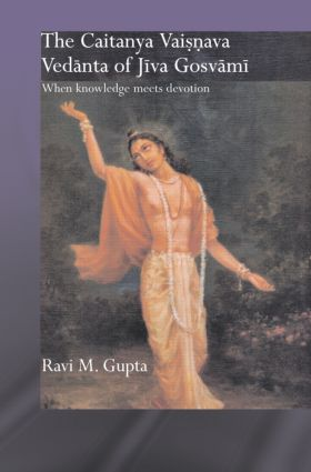 The Chaitanya Vaishnava Vedanta of Jiva Gosvami: When Knowledge Meets Devotion (Hardback) book cover
