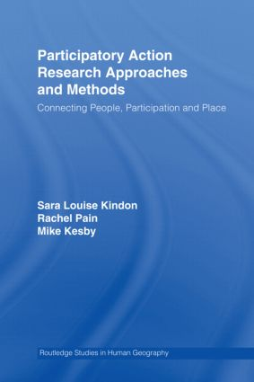 Participatory Action Research Approaches and Methods: Connecting People, Participation and Place (Hardback) book cover