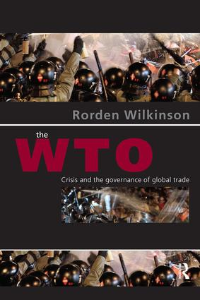 The WTO: Crisis and the Governance of Global Trade, 1st Edition (Paperback) book cover
