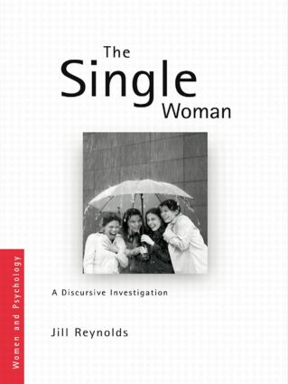 The Single Woman: A Discursive Investigation (e-Book) book cover