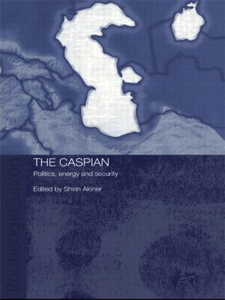 The Caspian: Politics, Energy and Security book cover