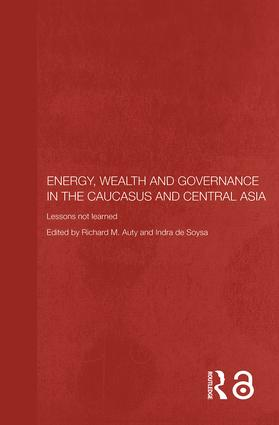 Energy, Wealth and Governance in the Caucasus and Central Asia: Lessons not learned (Paperback) book cover