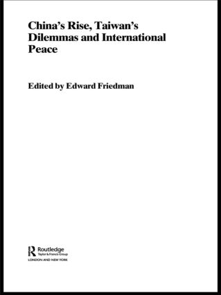 China's Rise, Taiwan's Dilemma's and International Peace (Paperback) book cover