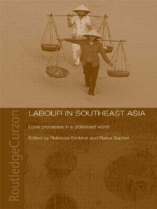 Labour in Southeast Asia: Local Processes in a Globalised World (Paperback) book cover
