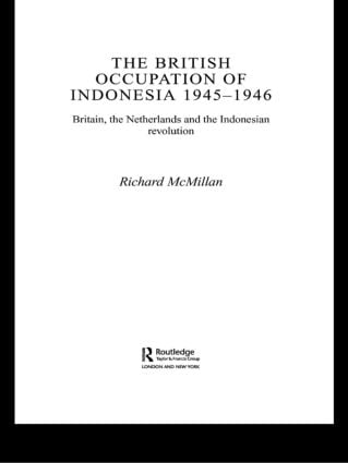 The British Occupation of Indonesia: 1945-1946: Britain, The Netherlands and the Indonesian Revolution, 1st Edition (Paperback) book cover