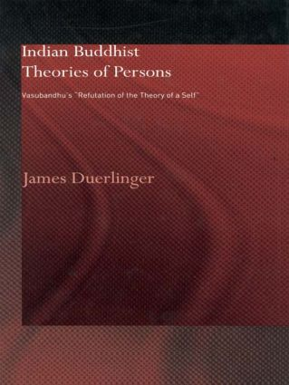 Indian Buddhist Theories of Persons: Vasubandhu's Refutation of the Theory of a Self book cover