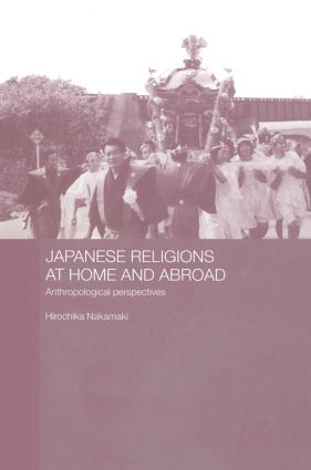Japanese Religions at Home and Abroad: Anthropological Perspectives book cover