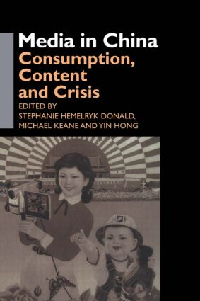 Media in China: Consumption, Content and Crisis (Paperback) book cover