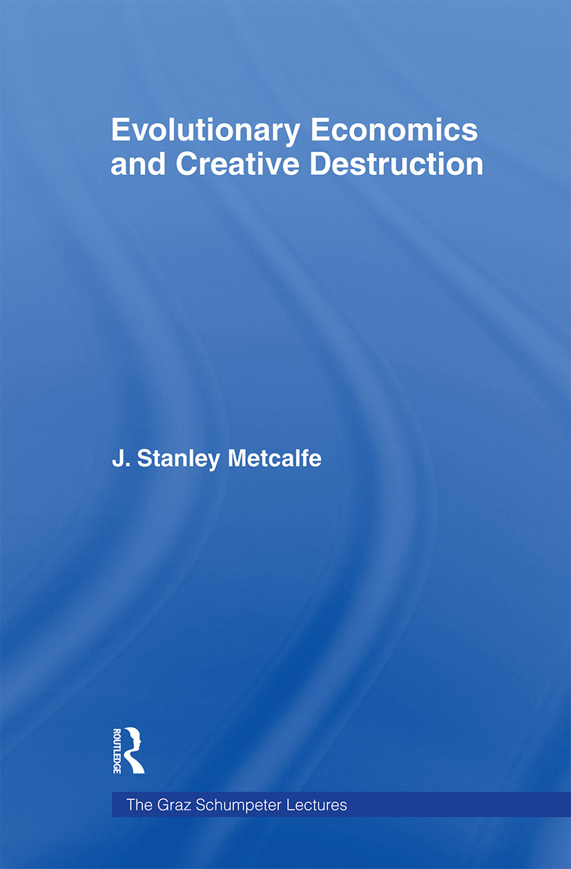 Evolutionary Economics and Creative Destruction (Hardback) book cover