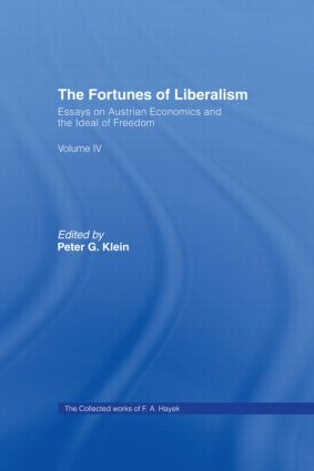 The Fortunes of Liberalism: Essays on Austrian Economics and the Ideal of Freedom book cover